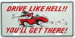 Blechschild Drive like hell! - 30cm x 15cm