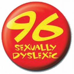 Ansteckbutton 96 Sexually Dislexic | 1056