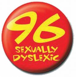 Ansteckbutton 96 Sexually Dislexic   1056