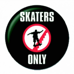 Ansteckbutton Skaters Only | 3447