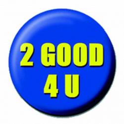 Ansteckbutton 2 Good 4 U | 4232