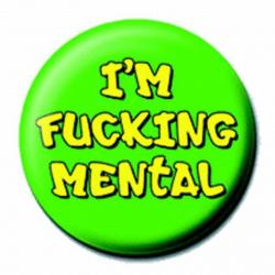Ansteckbutton Fucking Mental | 4554