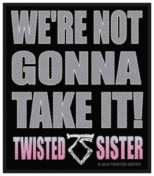 Twisted Sister We'Re Not Gonna Take It! Aufnäher | 2860